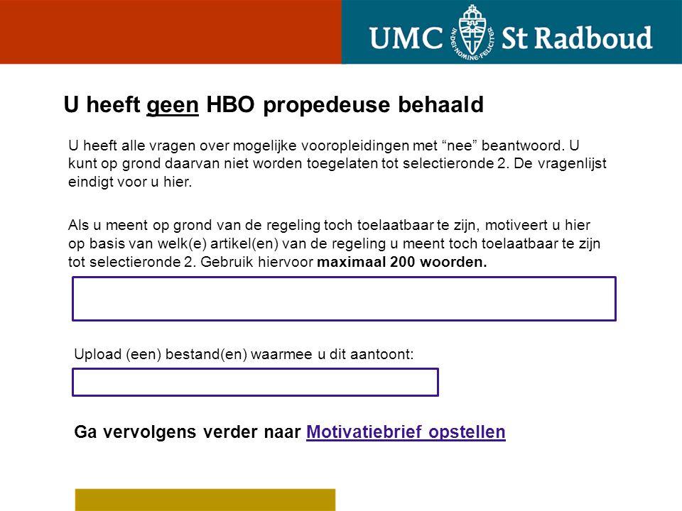 U heeft een buitenlands diploma of gaat dat dit jaar behalen Is het Nederlands/Vlaams uw moedertaal.