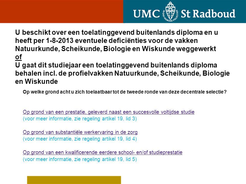 U beschikt niet over een diploma Abitur' ASO- wetenschappen of International Baccalaureate incl.