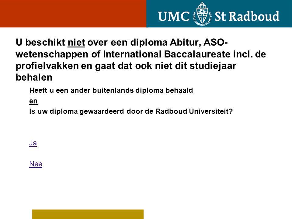 Uw diploma is gewaardeerd door de Radboud Universiteit Bent u, op grond van deze waardering, toelaatbaar tot de universiteit.