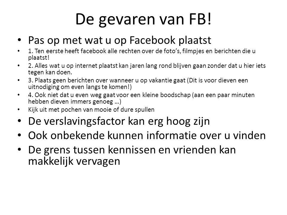 De gevaren van FB. Pas op met wat u op Facebook plaatst 1.