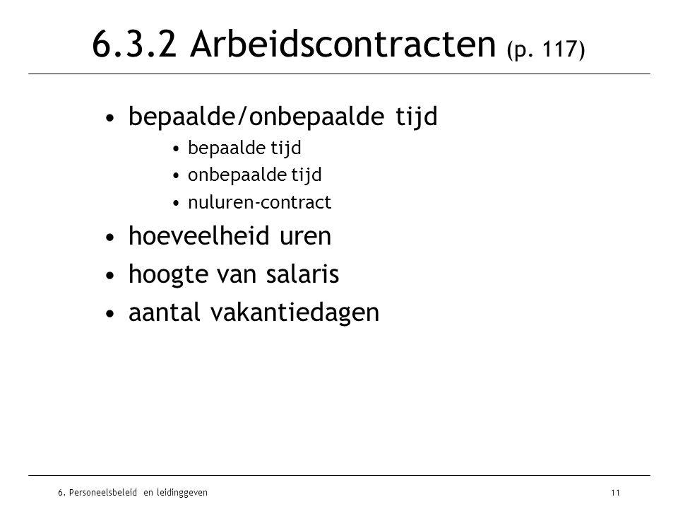6. Personeelsbeleid en leidinggeven11 6.3.2 Arbeidscontracten (p. 117) bepaalde/onbepaalde tijd bepaalde tijd onbepaalde tijd nuluren-contract hoeveel