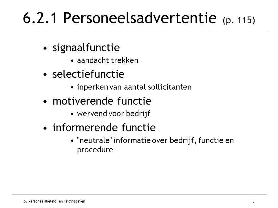 6. Personeelsbeleid en leidinggeven8 6.2.1 Personeelsadvertentie (p. 115) signaalfunctie aandacht trekken selectiefunctie inperken van aantal sollicit