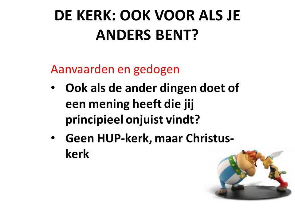 DE KERK: OOK VOOR ALS JE ANDERS BENT.