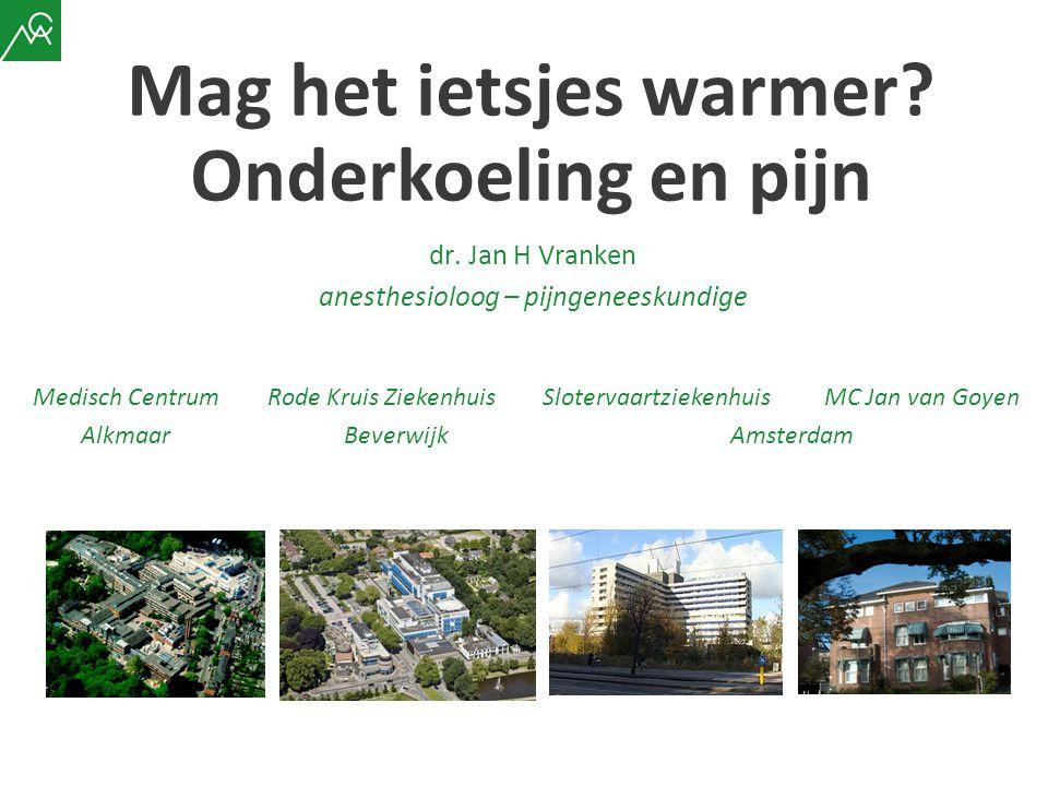 Mag het ietsjes warmer? Onderkoeling en pijn Medisch Centrum Rode Kruis Ziekenhuis Slotervaartziekenhuis MC Jan van Goyen Alkmaar Beverwijk Amsterdam