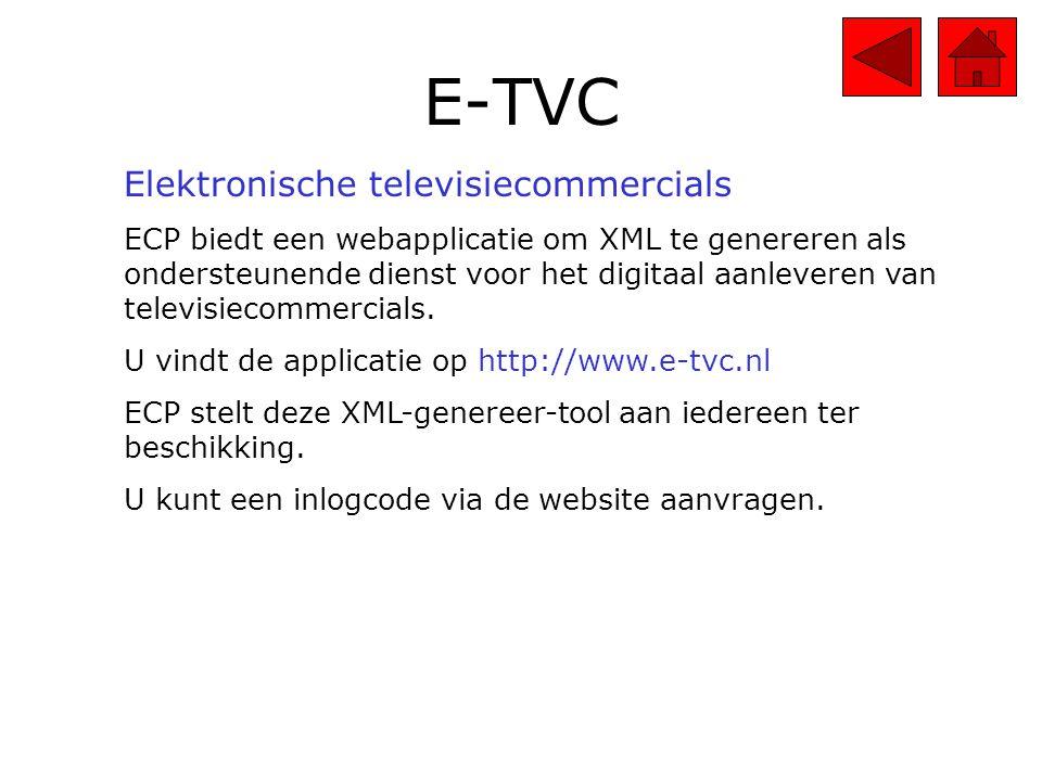 E-TVC Elektronische televisiecommercials ECP biedt een webapplicatie om XML te genereren als ondersteunende dienst voor het digitaal aanleveren van televisiecommercials.