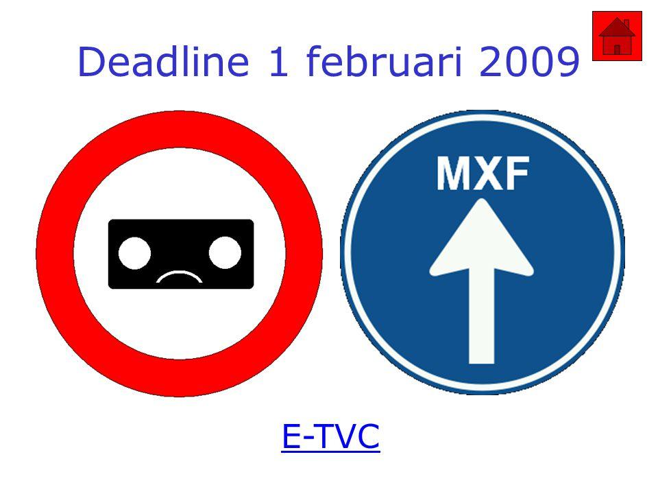 Deadline 1 februari 2009 E-TVC