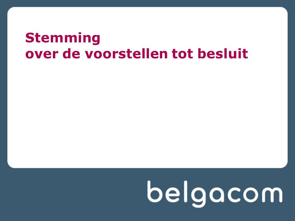 Stemming over de voorstellen tot besluit