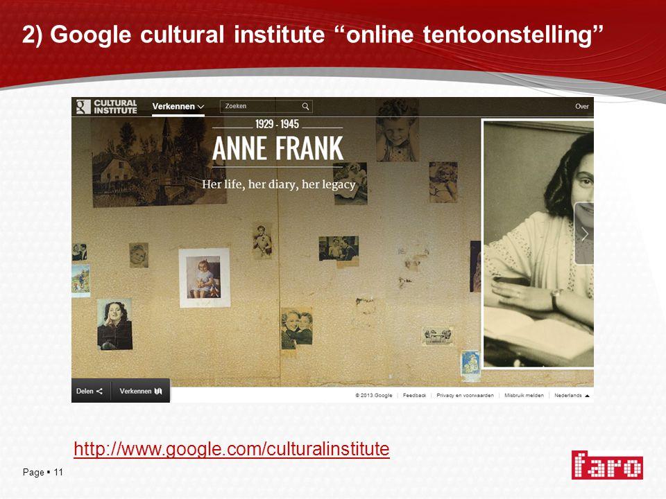 Page  11 2) Google cultural institute online tentoonstelling http://www.google.com/culturalinstitute