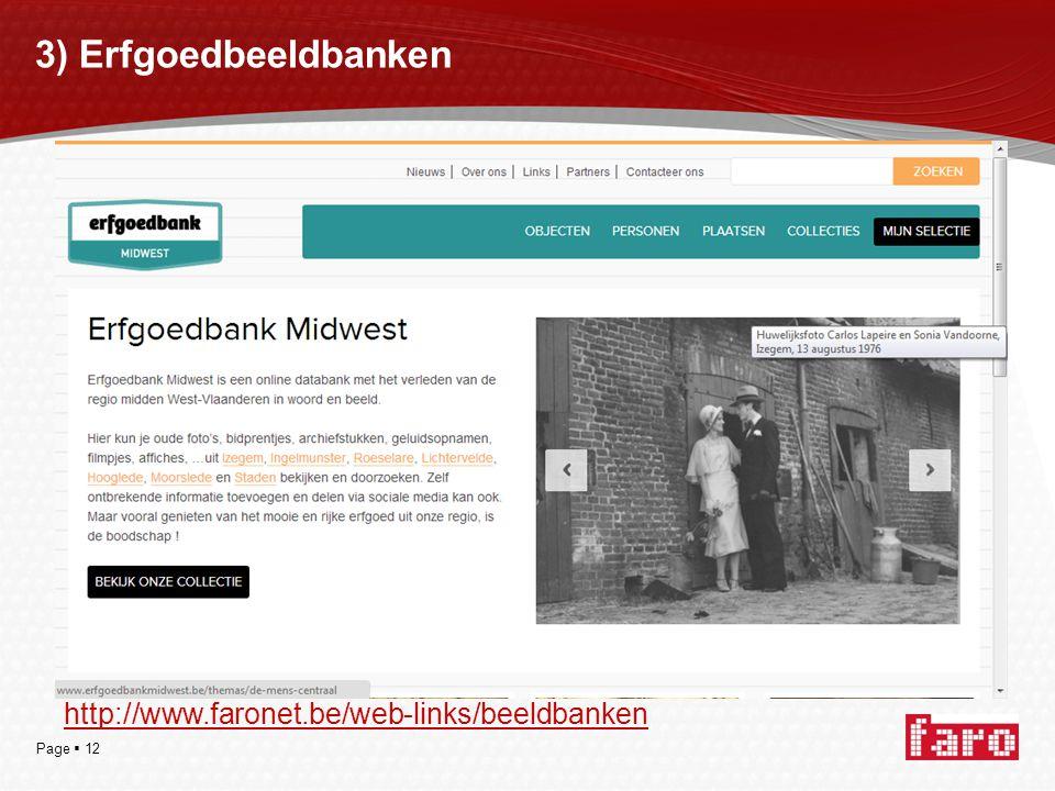 Page  12 3) Erfgoedbeeldbanken http://www.faronet.be/web-links/beeldbanken