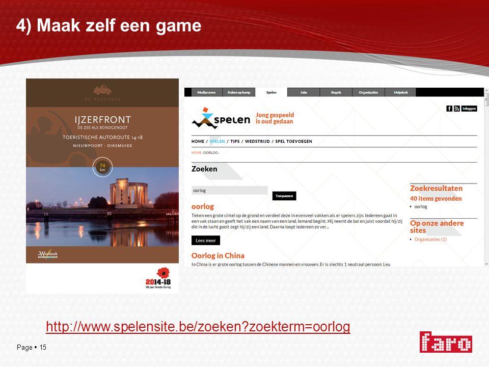 Page  15 4) Maak zelf een game http://www.spelensite.be/zoeken zoekterm=oorlog