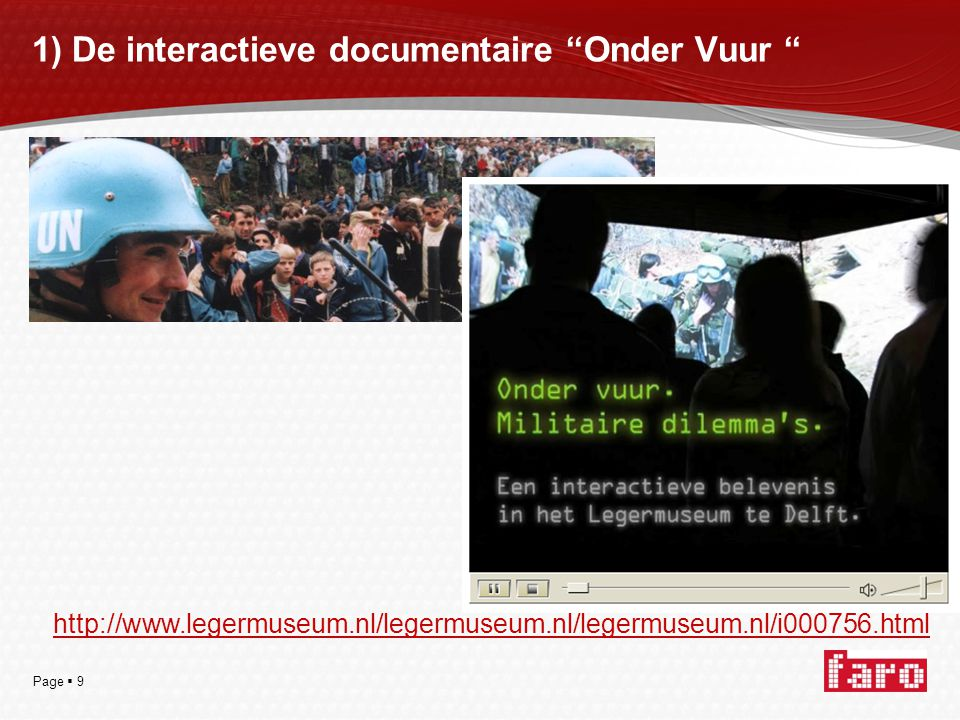"Page  9 1) De interactieve documentaire ""Onder Vuur "" http://www.legermuseum.nl/legermuseum.nl/legermuseum.nl/i000756.html"
