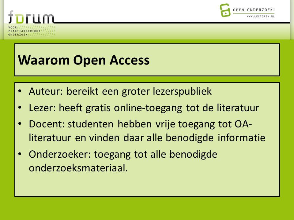 Waarom Open Access Auteur: bereikt een groter lezerspubliek Lezer: heeft gratis online-toegang tot de literatuur Docent: studenten hebben vrije toegan