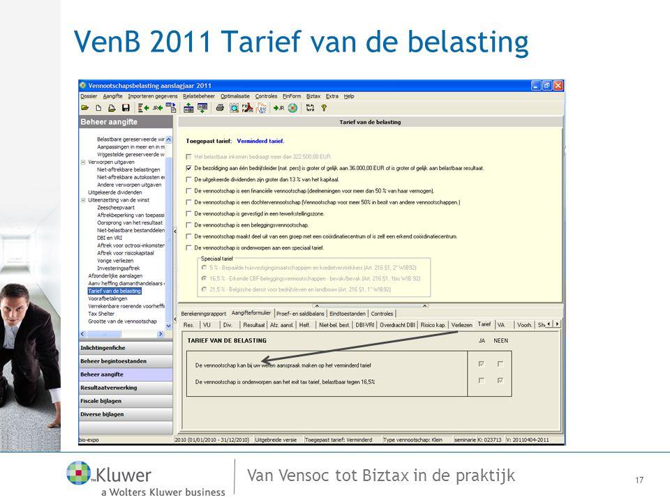 Van Vensoc tot Biztax in de praktijk VenB 2011 Tarief van de belasting 17