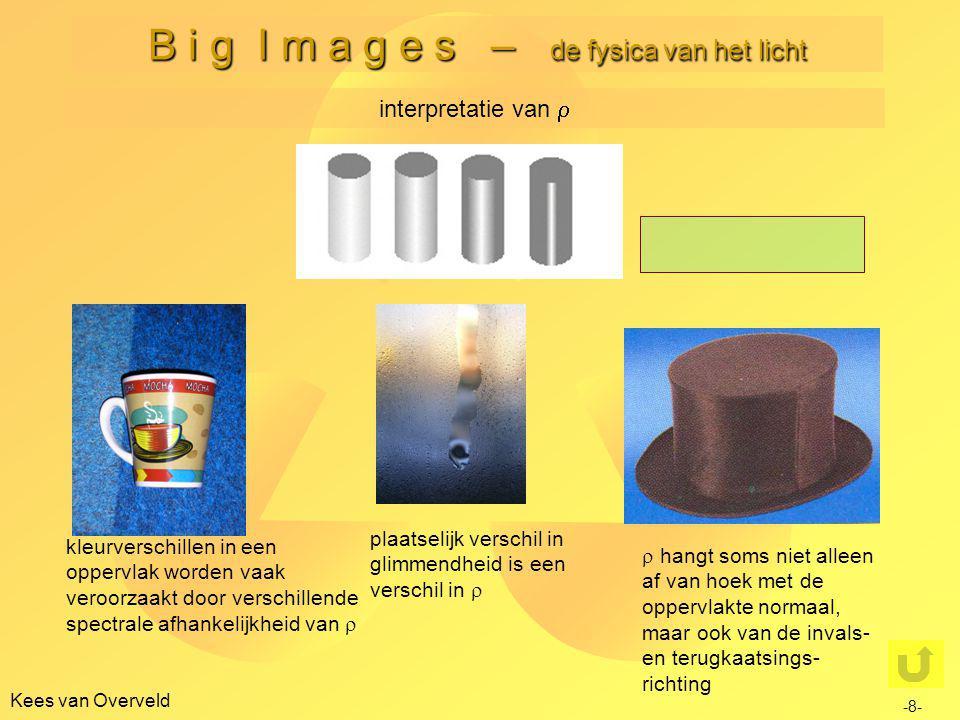 Kees van Overveld B i g I m a g e s – de fysica van het licht evenredig met cos  i indien mogelijk worden helderheidsverdelingen geïnterpreteerd als zijnde afkomstig van veranderingen in  i, en dus als reliëf -9-