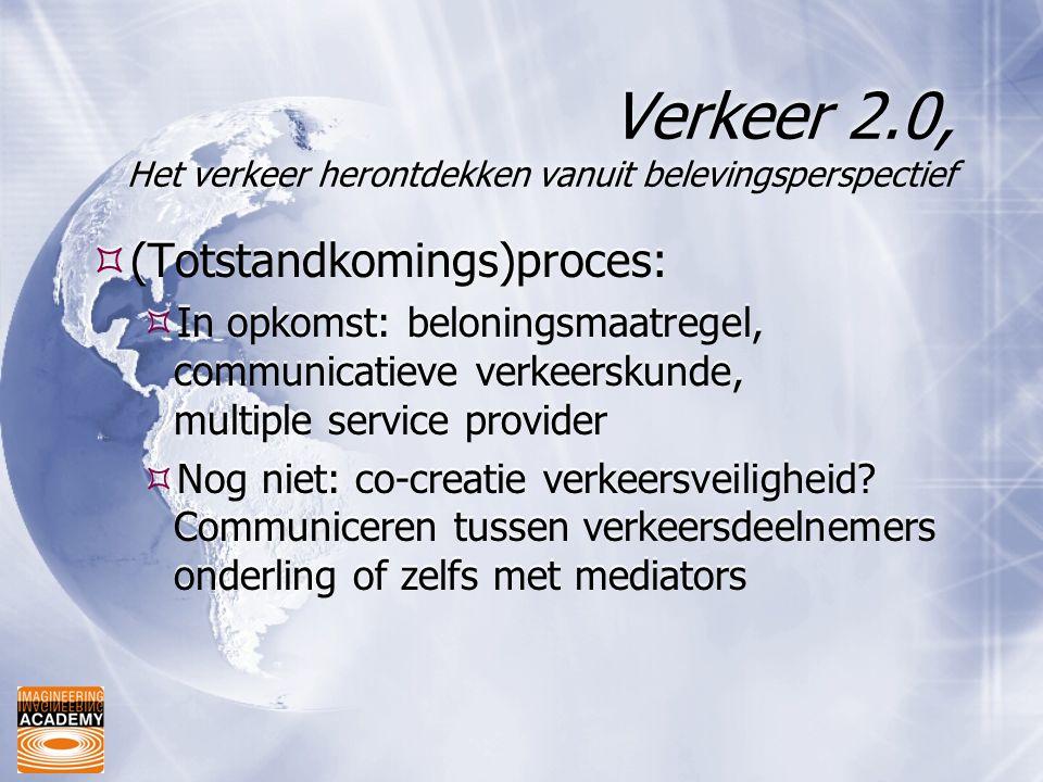 Verkeer 2.0, Het verkeer herontdekken vanuit belevingsperspectief  (Totstandkomings)proces:  In opkomst: beloningsmaatregel, communicatieve verkeers