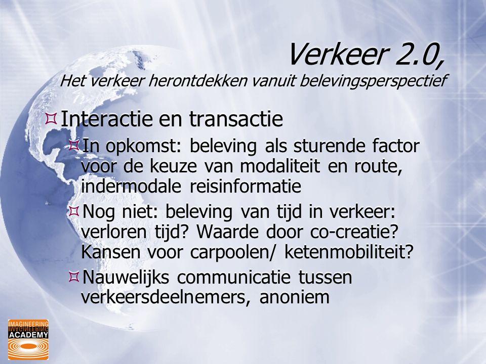 Verkeer 2.0, Het verkeer herontdekken vanuit belevingsperspectief  Interactie en transactie  In opkomst: beleving als sturende factor voor de keuze