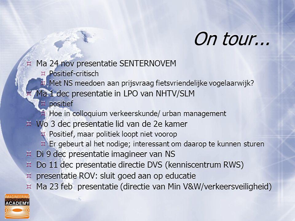 On tour...  Ma 24 nov presentatie SENTERNOVEM  Positief-critisch  Met NS meedoen aan prijsvraag fietsvriendelijke vogelaarwijk?  Ma 1 dec presenta
