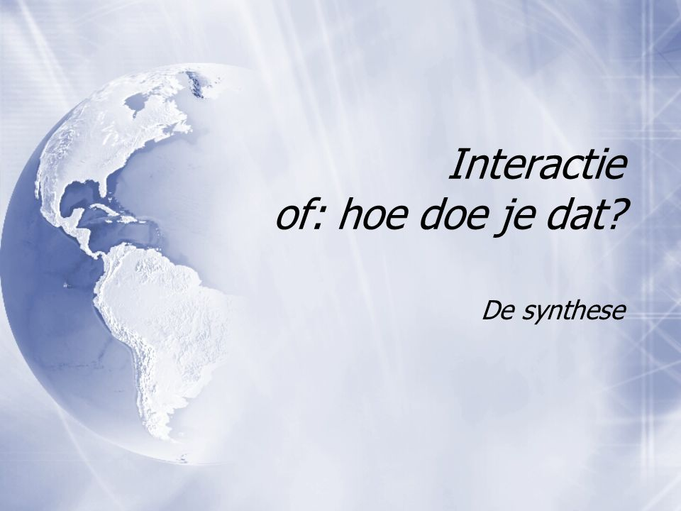 Interactie of: hoe doe je dat? De synthese