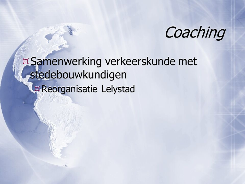 Coaching  Samenwerking verkeerskunde met stedebouwkundigen  Reorganisatie Lelystad  Samenwerking verkeerskunde met stedebouwkundigen  Reorganisatie Lelystad