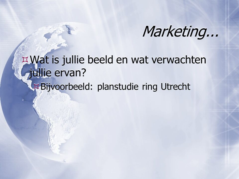 Marketing...  Wat is jullie beeld en wat verwachten jullie ervan.