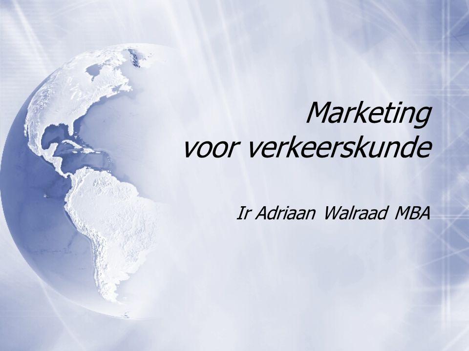 Marketing voor verkeerskunde Ir Adriaan Walraad MBA