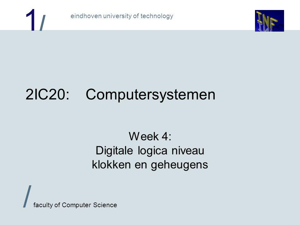 1/1/ eindhoven university of technology / faculty of Computer Science 2 Geen herhaling schakeltechniek .