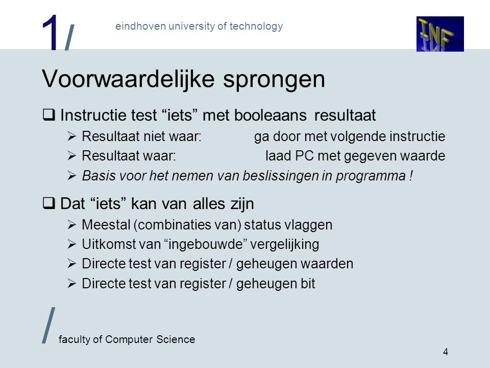 """1/1/ eindhoven university of technology / faculty of Computer Science 4 Voorwaardelijke sprongen  Instructie test """"iets"""" met booleaans resultaat  Re"""