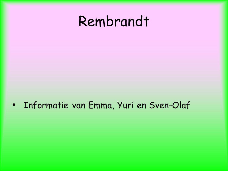 Rembrandt Informatie van Emma, Yuri en Sven-Olaf