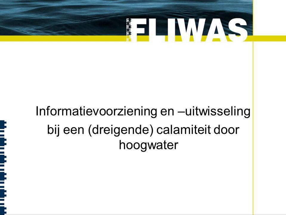Informatievoorziening en –uitwisseling bij een (dreigende) calamiteit door hoogwater