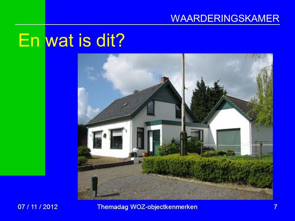 WAARDERINGSKAMER Dit is  Vrijstaande woning  met aangebouwde garage  120 m2 gebruiksoppervlakte  450 m3 bruto inhoud  bouwjaar 1850  perceel 600 m2 07 / 11 / 2012Themadag WOZ-objectkenmerken8