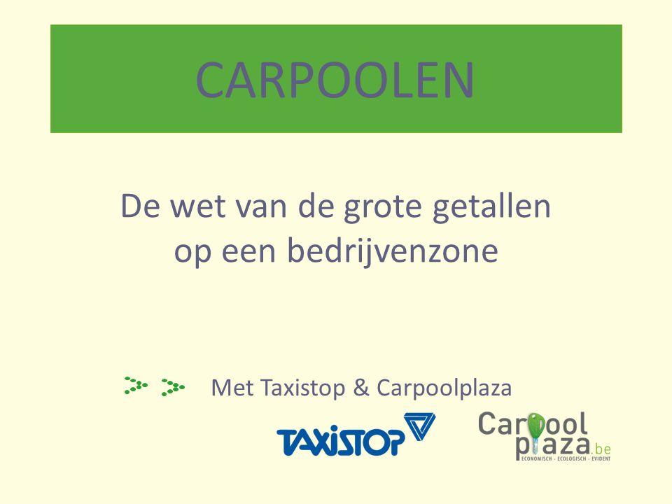 CARPOOLEN Met Taxistop & Carpoolplaza De wet van de grote getallen op een bedrijvenzone