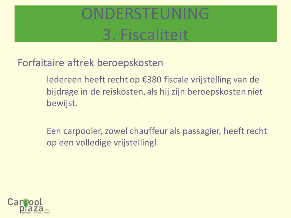 Forfaitaire aftrek beroepskosten Iedereen heeft recht op €380 fiscale vrijstelling van de bijdrage in de reiskosten, als hij zijn beroepskosten niet bewijst.