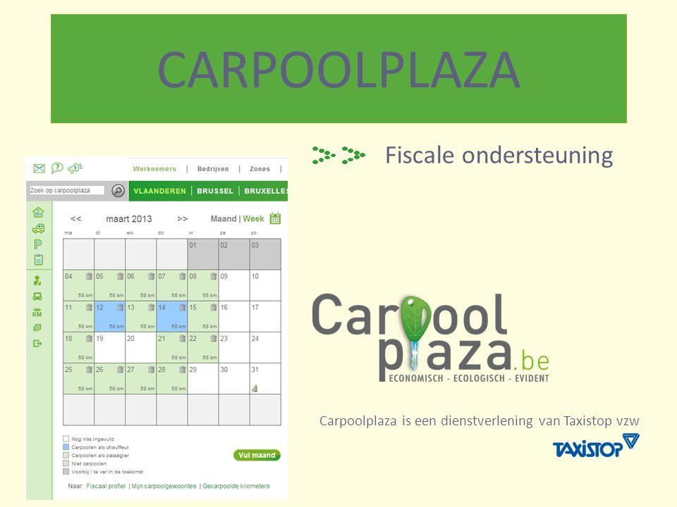 CARPOOLPLAZA Fiscale ondersteuning Carpoolplaza is een dienstverlening van Taxistop vzw