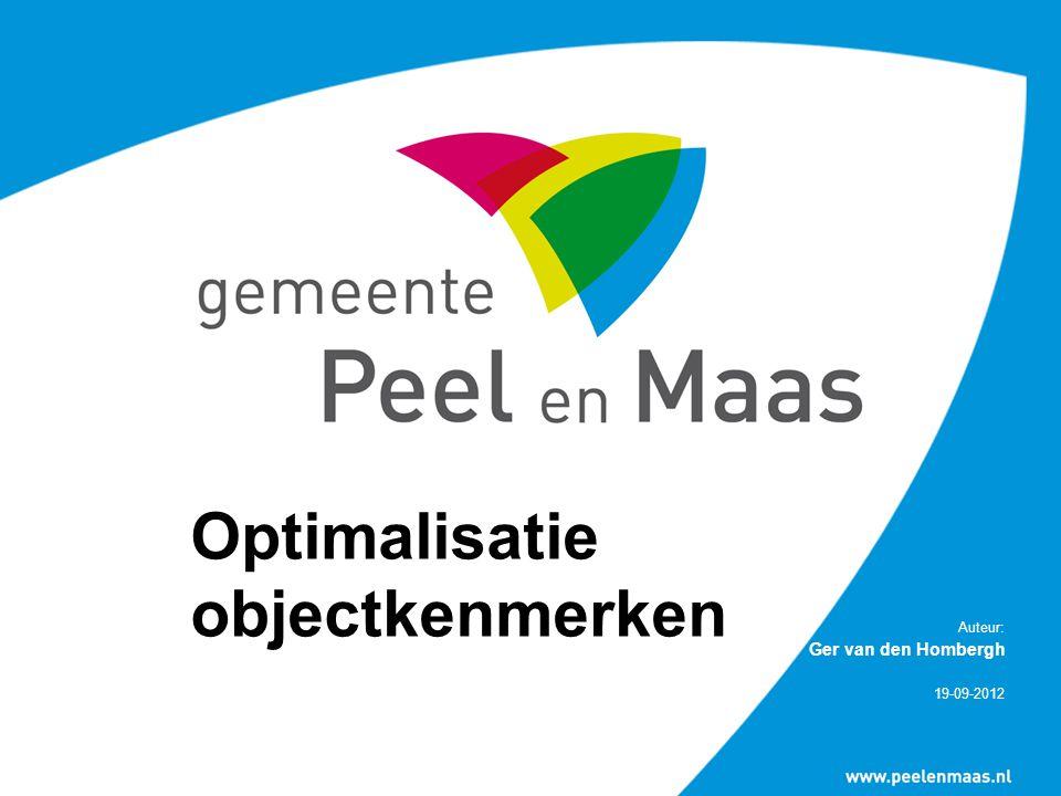 Optimalisatie objectkenmerken Auteur: Ger van den Hombergh 19-09-2012