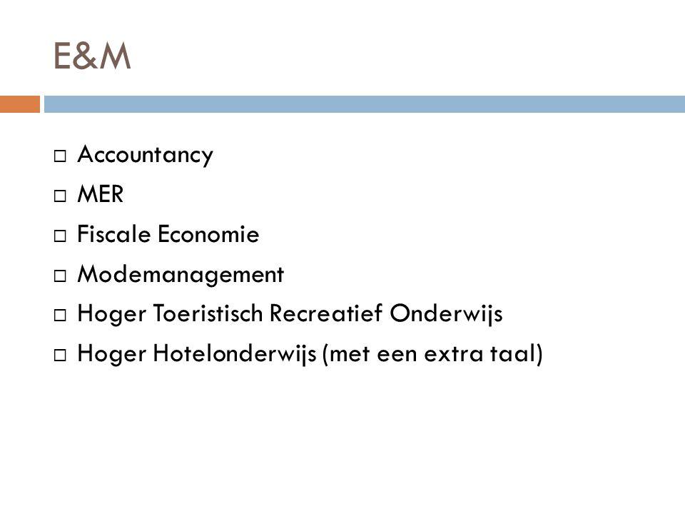 E&M  Accountancy  MER  Fiscale Economie  Modemanagement  Hoger Toeristisch Recreatief Onderwijs  Hoger Hotelonderwijs (met een extra taal)