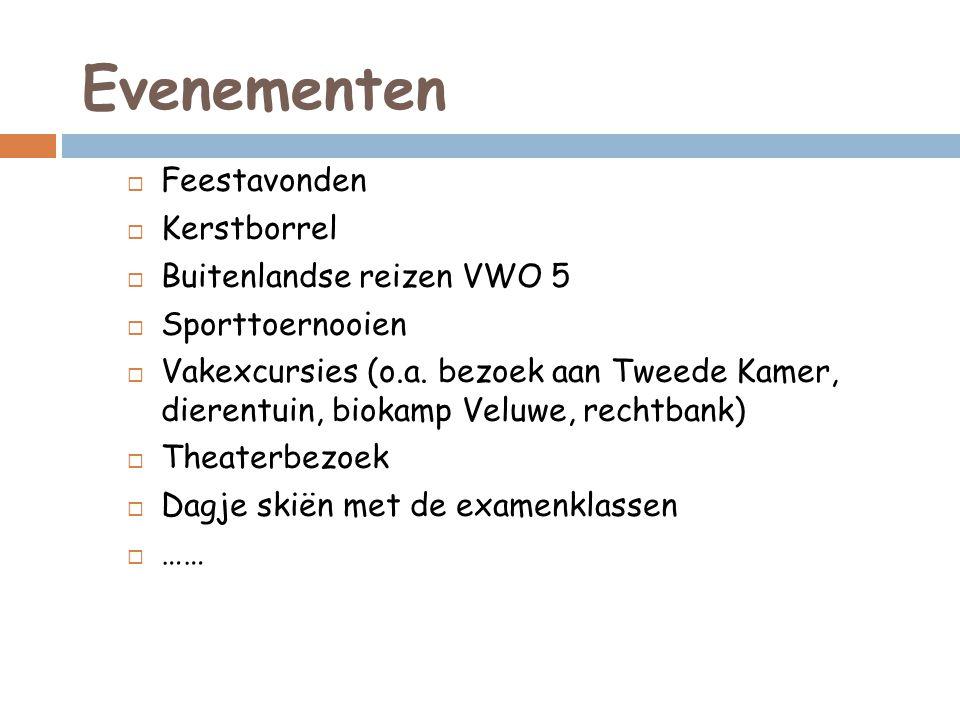 Evenementen  Feestavonden  Kerstborrel  Buitenlandse reizen VWO 5  Sporttoernooien  Vakexcursies (o.a.
