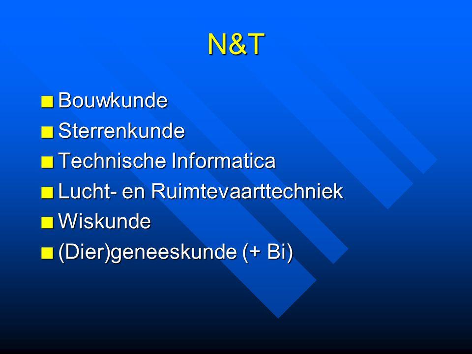 N&T BouwkundeSterrenkunde Technische Informatica Lucht- en Ruimtevaarttechniek Wiskunde (Dier)geneeskunde (+ Bi)