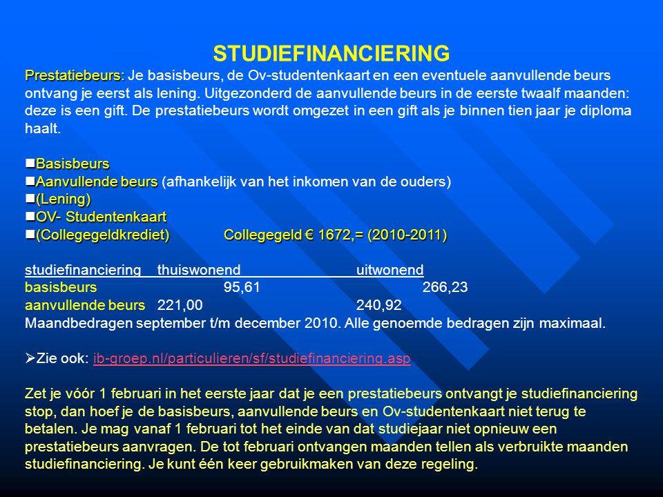 STUDIEFINANCIERING Prestatiebeurs: Prestatiebeurs: Je basisbeurs, de Ov-studentenkaart en een eventuele aanvullende beurs ontvang je eerst als lening.