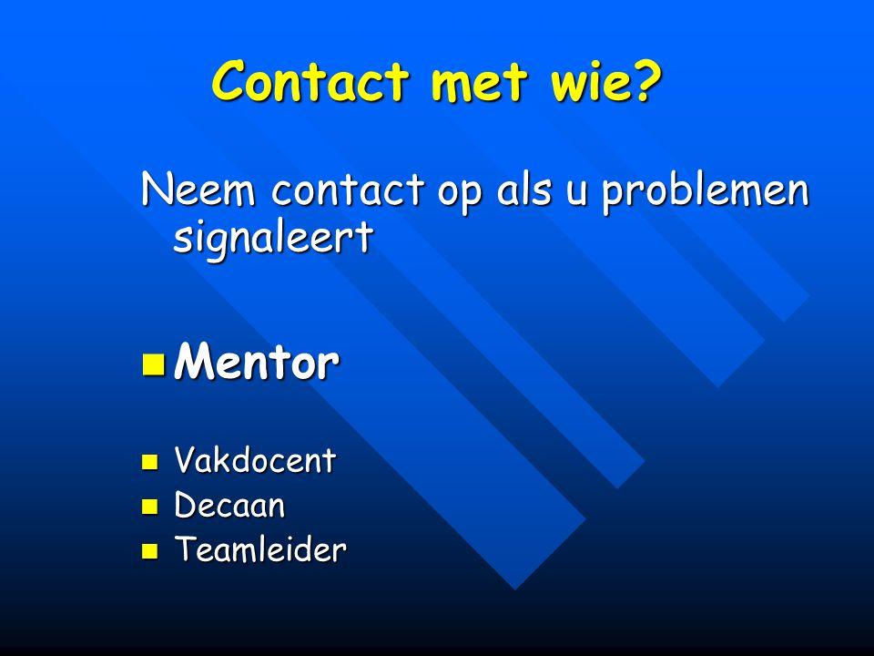 Contact met wie.