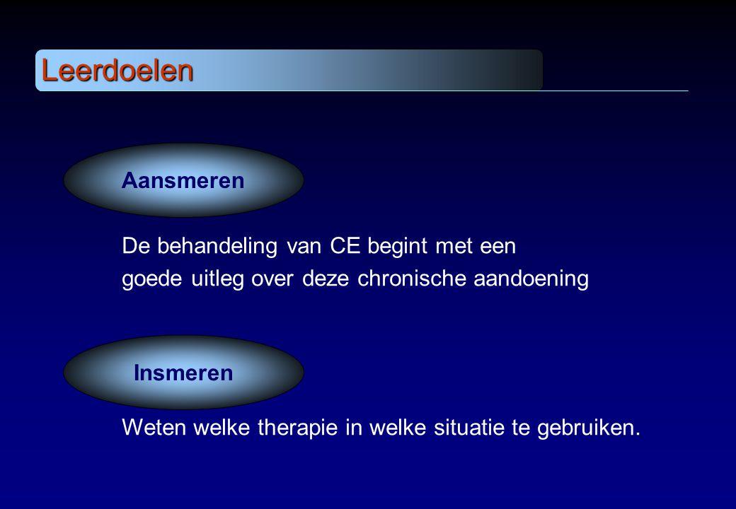 De behandeling van CE begint met een goede uitleg over deze chronische aandoening Leerdoelen Weten welke therapie in welke situatie te gebruiken. Aans