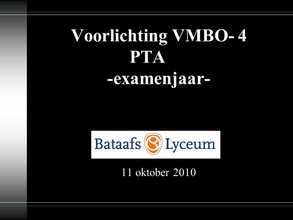 Voorlichting VMBO- 4 PTA -examenjaar- 11 oktober 2010
