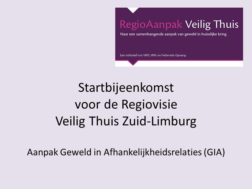 Startbijeenkomst voor de Regiovisie Veilig Thuis Zuid-Limburg Aanpak Geweld in Afhankelijkheidsrelaties (GIA)