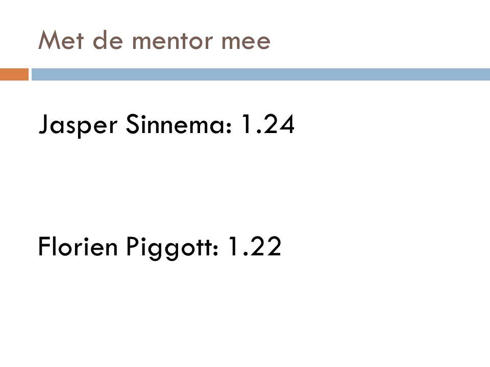 Met de mentor mee Jasper Sinnema: 1.24 Florien Piggott: 1.22