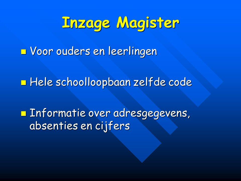 Inzage Magister Voor ouders en leerlingen Voor ouders en leerlingen Hele schoolloopbaan zelfde code Hele schoolloopbaan zelfde code Informatie over ad