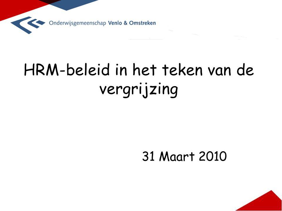 HRM-beleid in het teken van de vergrijzing 31 Maart 2010