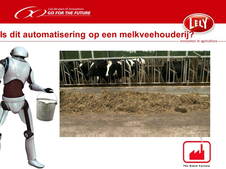 Is dit automatisering op een melkveehouderij?