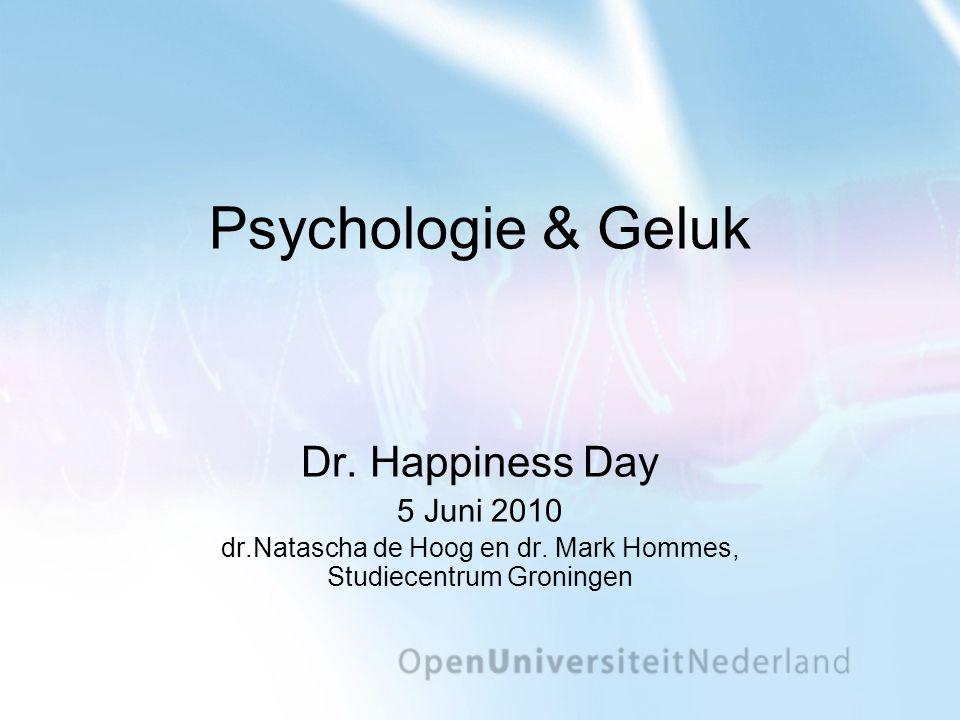 Psychologie & Geluk Dr.Happiness Day 5 Juni 2010 dr.Natascha de Hoog en dr.