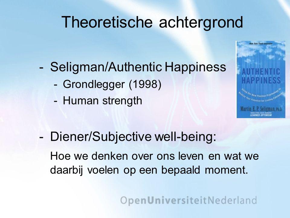 Subjective well-being Componenten well-being: Tevredenheid met het leven Positieve emoties Negatieve emoties -Eudiamonic vs.
