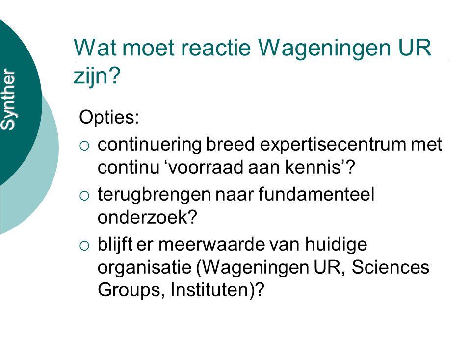 Synther Wat moet reactie Wageningen UR zijn.