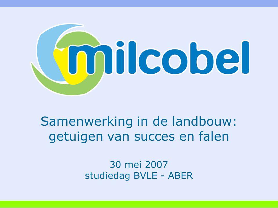 30 mei 2007 studiedag BVLE - ABER Samenwerking in de landbouw: getuigen van succes en falen